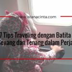 7 Tips Traveling dengan Batita agar Senang dan Tenang dalam Perjalanan