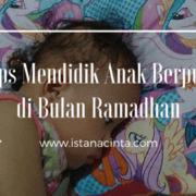 7 Tips Mendidik Anak Berpuasa di Bulan Ramadhan
