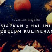Siapkan 3 Hal Ini Sebelum Kulineran