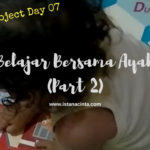 Family Project Day 7: Belajar bersama Ayah (Part 2)