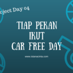 Family Project Day 4: Setiap Pekan Ikut Car Free Day