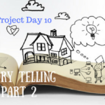 Family Project Day 10: Story Telling (Part 2)