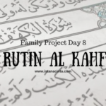 Family Project Day 8: Rutin Al Kahfi