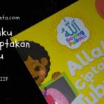 Gaya Belajar Anak Day 05: Baca Buku Allah Ciptakan Tubuhku
