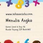 Menstimulasi Anak dengan Matematika Logis (Day 6): Menulis Angka