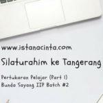 Pertukaran Pelajar Bunda Sayang (Bagian 1): Silaturahim ke Kelas Tangerang 1