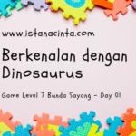 Semua Anak adalah Bintang (Day 1): Berkenalan dengan Dinosaurus