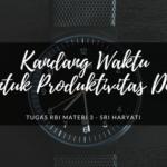 Kandang Waktu untuk Produktivitas Diri