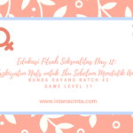 Edukasi Fitrah Seksualitas Day 12: Tazkiyatun Nafs untuk Ibu Sebelum Mendidik Anak