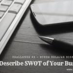 [Bunda Belajar Bisnis] Challenge 3: Describe Your SWOT Business!