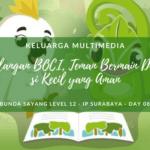 Keluarga Multimedia Day 08: Petualangan BOCI, Teman Bermain Digital si Kecil yang Aman
