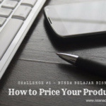 [Bunda Belajar Bisnis] Challenge 5: How to Price Your Products?