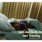 Salfa dan Cerita Hotel Saat Traveling