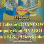 [Talkshow] DANCOW Kampanyekan #IYABOLEH untuk Si Kecil Bereksplorasi