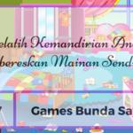 [Day 07] Games Bunda Sayang Melatih Kemandirian Anak: Membereskan Mainan Sendiri (6)