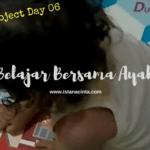 Family Project Day 6: Belajar bersama Ayah