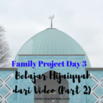 Family Project Day 3: Belajar Hijaiyyah dari Video (Part 2)