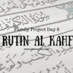 Family Project Day 8: Rutin Al Kahfi