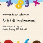 Menstimulus Anak dengan Matematika Logis (Day 12) : Antri di Puskesmas