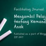 Facilitating Journal: Mengambil Pelajaran tentang Kemandirian Anak