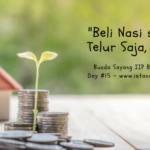 """Melatih Anak Cerdas Finansial (Day 15): """"Beli Nasi sama Telur Saja, Nda."""""""