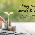 Melatih Anak Cerdas Finansial (Day 3): Uang Bukan untuk Dibuang