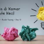 Think Creative – Day 12: Bermain di Kamar Tante Kecil