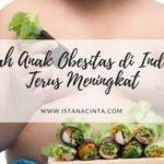 Jumlah Anak Obesitas di Indonesia Terus Meningkat