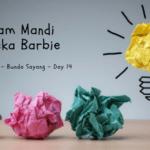 Think Creative – Day 14: Kolam Mandi Boneka Barbie