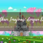 Tingkatkan Imajinasi dengan Dongeng (Day 03)