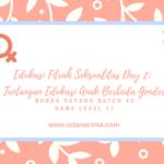 Edukasi Fitrah Seksualitas Day 2: Tantangan Edukasi Anak Berbeda Gender