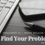 [Bunda Belajar Bisnis] Challenge 1: Find Your Problems!