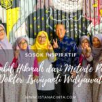 Mengambil Hikmah dari Metode Parenting Dokter Iswiyanti Widyawati