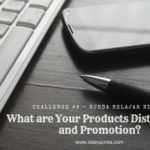 [Bunda Belajar Bisnis] Challenge 6: What are Your Products Distribution and Promotion?